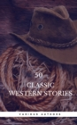 50 Classic Western Stories You Should Read (Book Center) - eBook