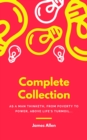 JAMES ALLEN 21 BOOKS: COMPLETE PREMIUM COLLECTION. As A Man Thinketh, The Path Of Prosperity, The Way Of Peace, All These Things Added, Byways Of Blessedness, ... more... (Timeless Wisdom Colleciton B - eBook