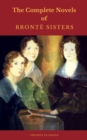 The Bronte Sisters: The Complete Novels  (Cronos Classics) - eBook