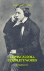 The Complete Works of Lewis Carroll (Best Navigation, Active TOC) (Prometheus Classics) - eBook