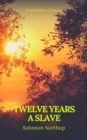 Twelve Years a Slave (Best Navigation, Active TOC) (Prometheus Classics) - eBook
