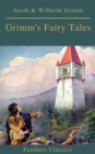 Grimm's Fairy Tales: Complete and Illustrated (Best Navigation, Active TOC)( Feathers Classics) - eBook