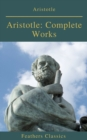 Aristotle: Complete Works (Active TOC) (Feathers Classics ) - eBook