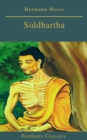 Siddhartha (Best Navigation, Active TOC)(Feathers Classics) - eBook