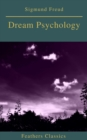 Dream Psychology (Best Navigation, Active TOC)(Feathers Classics) - eBook