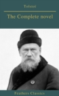 Tolstoi : The Complete novel (Feathers Classics) - eBook
