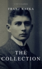 Franz Kafka: The Collection (A to Z Classics) - eBook