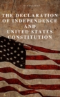 The Declaration of Independence and United States Constitution with Bill of Rights and all Amendments (Annotated) - eBook