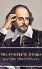 William Shakespeare: The Complete Works (Illustrated) - eBook