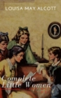 The Complete Little Women: Little Women, Good Wives, Little Men, Jo's Boys - eBook