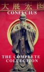 The Complete Confucius: The Analects, The Doctrine Of The Mean, and The Great Learning - eBook