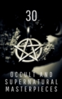 30 Occult and Supernatural Masterpieces in One Book - eBook