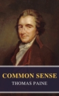 Common Sense (Annotated): The Origin and Design of Government - eBook