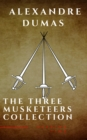 The Three Musketeers Complete Collection - eBook