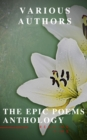 The Epic Poems Anthology : The Iliad, The Odyssey, The Aeneid, The Divine Comedy... - eBook