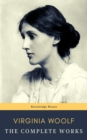 Virginia Woolf: The Complete Works - eBook