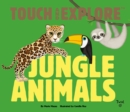 Touch and Explore: Jungle Animals - Book