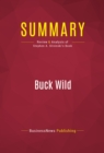 Summary: Buck Wild : Review and Analysis of Stephen A. Slivinski's Book - eBook