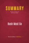 Summary: Bush Must Go : Review and Analysis of Bill Press's Book - eBook