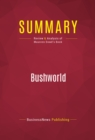 Summary: Bushworld : Review and Analysis of Maureen Dowd's Book - eBook