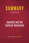 Summary: Camelot and the Cultural Revolution : Review and Analysis of James Piereson's Book - eBook