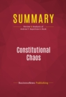 Summary: Constitutional Chaos : Review and Analysis of Andrew P. Napolitano's Book - eBook