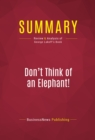 Summary: Don't Think of an Elephant! : Review and Analysis of George Lakoff's Book - eBook