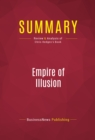 Summary: Empire of Illusion : Review and Analysis of Chris Hedges's Book - eBook