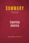 Summary: Exporting America : Review and Analysis of Lou Dobbs's Book - eBook