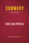 Summary: Faith and Politics : Review and Analysis of John Danforth's Book - eBook