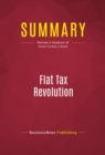 Summary: Flat Tax Revolution : Review and Analysis of Steve Forbes's Book - eBook