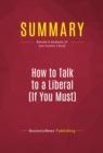 Summary: How to Talk to a Liberal (If You Must) : Review and Analysis of Ann Coulter's Book - eBook