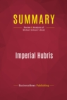 Summary: Imperial Hubris : Review and Analysis of Michael Scheuer's Book - eBook