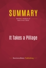 Summary: It Takes a Pillage : Review and Analysis of Nomi Prins's Book - eBook
