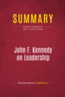 Summary: John F. Kennedy on Leadership : Review and Analysis of John A. Barnes's Book - eBook
