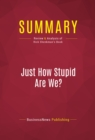Summary: Just How Stupid Are We? : Review and Analysis of Rick Shenkman's Book - eBook