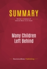 Summary: Many Children Left Behind : Review and Analysis of Deborah Meier et al's Book - eBook