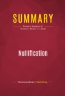 Summary: Nullification : Review and Analysis of Thomas E. Woods, Jr.'s Book - eBook