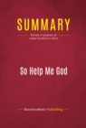 Summary: So Help Me God : Review and Analysis of Judge Roy Moore's Book - eBook