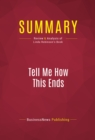 Summary: Tell Me How This Ends : Review and Analysis of Linda Robinson's Book - eBook