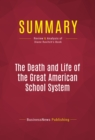 Summary: The Death and Life of the Great American School System : Review and Analysis of Diane Ravitch's Book - eBook