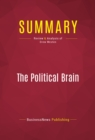 Summary: The Political Brain : Review and Analysis of Drew Westen - eBook