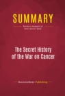 Summary: The Secret History of the War on Cancer : Review and Analysis of Devra Davis's Book - eBook