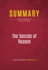 Summary: The Suicide of Reason : Review and Analysis of Lee Harris's Book - eBook