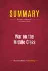 Summary: War on the Middle Class : Review and Analysis of Lou Dobbs's Book - eBook