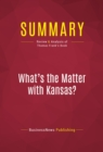 Summary: What's the Matter with Kansas? : Review and Analysis of Thomas Frank's Book - eBook