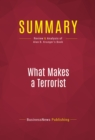 Summary: What Makes a Terrorist : Review and Analysis of Alan B. Krueger's Book - eBook