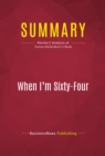 Summary: When I'm Sixty-Four : Review and Analysis of Teresa Ghilarducci's Book - eBook