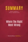 Summary: Where The Right Went Wrong : Review and Analysis of Patrick J. Buchanan's Book - eBook