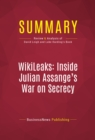 Summary: WikiLeaks: Inside Julian Assange's War on Secrecy : Review and Analysis of David Leigh and Luke Harding's Book - eBook